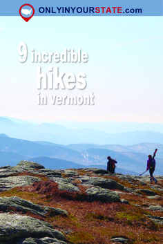 Travel | Vermont | Attractions | Things To Do | Explore | Sites | Hiking | Best Hikes | Best Trails | Unique | Outdoor | Fitness