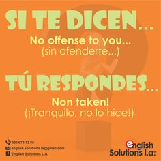 "Corrección: ""None taken!"" Spanish English, English Tips, English Phrases, English Idioms, English Study, English Class, English Lessons, English Grammar, Spanish Phrases"