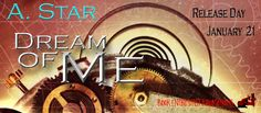 Renee Entress's Blog: [Release Day Blitz & Giveaway] Dream Of Me by A. S...