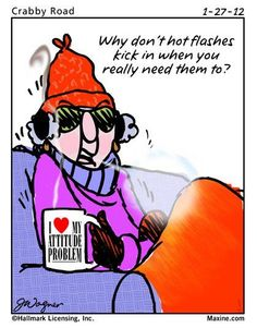 Funny...but who wants hot flashes!!