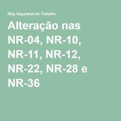 Alteração nas NR-04, NR-10, NR-11, NR-12, NR-22, NR-28 e NR-36