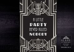 Great Gatsby Art Deco 1920s party signage silver and black. 'A little party never killed nobody' Quote. Printable. Instant Download.