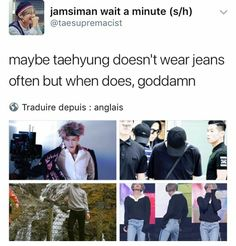 Taehyung doesn't wear jeans often cause when he does world breaks