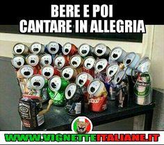 Bere e poi cantare in allegria :D (www.VignetteItaliane.it)