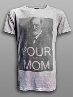 Your Mom Combed Cotton Silk Screen Printed T-shirt Your Mom is now available at play-shirts.com Shop online and make Oedipus pride !! ;) #yourmom #freud #tshirt #sigmundfreud #psychology #psychotherapy #oedipus #mother