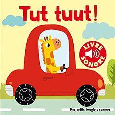 Amazon.fr - Tut, tuut!: 6 sons à écouter, 6 images à regarder - Collectif, Marion Billet - Livres