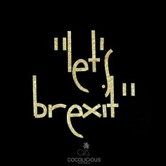 "Time to exit? ""Let's just brexit"""