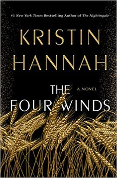The Four Winds by Kristin Hannah Up Book, Book Club Books, Book Lists, Books To Read, Book Clubs, Book Club List, Big Books, Elsa Martinelli, Best Historical Fiction Books