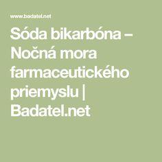Sóda bikarbóna – Nočná mora farmaceutického priemyslu | Badatel.net