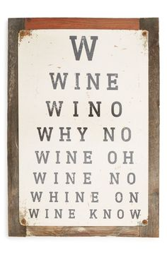 Poncho & Goldstein Wine Eye Chart Sign available at Rustic Signs, Wooden Signs, Decor Around Tv, Primitive Homes, Primitive Decor, Eye Chart, Wine Signs, Wine Quotes, In Vino Veritas
