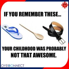Do you remember them?  Which one of them was used against you the most?  #Memories #Childhood #Parents
