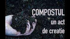 Compostul - Act de creație Compost, The Creator, Garden, Youtube, Garten, Lawn And Garden, Gardens, Gardening, Outdoor
