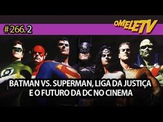 Batman vs. Superman, Liga Da Justiça e o futuro da DC no cinema | OmeleT...