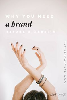 STOP! don't hire a web designer for a site until your brand is on point.  -Revamp, Amor