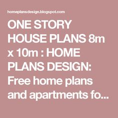ONE STORY HOUSE PLANS 8m x 10m : HOME PLANS DESIGN: Free home plans and apartments for sale