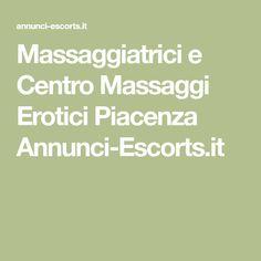 Massaggiatrici e Centro Massaggi Erotici Piacenza Annunci-Escorts.it