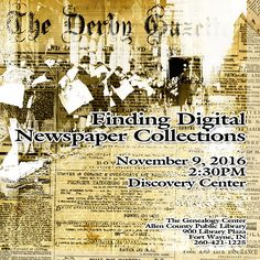 This presentation will introduce you to some free databases, and show you how to find digital newspaper archives for the area you wish to search.