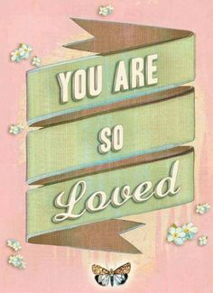 You Are So Loved by Unnamed: Various Authors, http://www.amazon.com/dp/1452110972/ref=cm_sw_r_pi_dp_FQZbqb1NW2BXQ/175-1839063-6487763