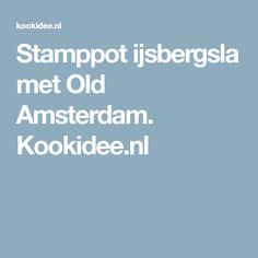 Stamppot ijsbergsla met Old Amsterdam. Kookidee.nl