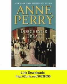 Dorchester Terrace A Charlotte and Thomas Pitt Novel (9780345510624) Anne Perry , ISBN-10: 0345510623  , ISBN-13: 978-0345510624 ,  , tutorials , pdf , ebook , torrent , downloads , rapidshare , filesonic , hotfile , megaupload , fileserve