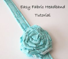 {Tutorial} Easy Fabric Headband--This tutorial is only for the headband. However, near the end of the tutorial is a link to her tutorial for twisted fabric flowers.