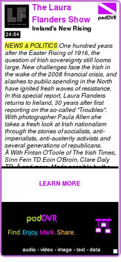 #NEWS #PODCAST  The Laura Flanders Show    Ireland's New Rising    LISTEN...  http://podDVR.COM/?c=e7c7cb44-3ea2-93a4-d65a-cf2294141cca