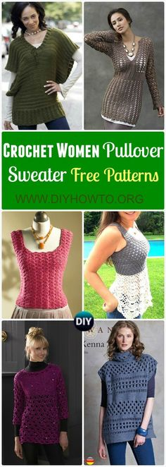 A collection of crochet women fashions: Crochet Women Pullover Sweater, tops and tunics free patterns via @diyhowto