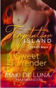 Temptation Island 2: Sweet Surrender PUBLISHED - Maki De Luna - Wattpad