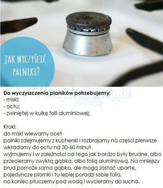 PROSTY TRIK NA DOCZYSZCZENIE PALNIKÓW W KUCHNI :D Daily Hacks, Life Hacks, Very Clever, Homekeeping, Natural Cleaning Products, Good Advice, Organization Hacks, Clean House, Good To Know
