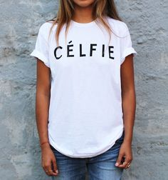 Introducing the Shirt the Internet Has Been Waiting for: Célfie #style #fashion #streetstyle
