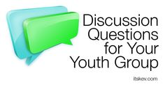 Here are some discussion questions and topics to help create interaction in your youth group. Feel free to add or subtract to fit your youth group needs. Take the title of each section and replicat...