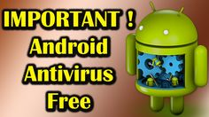 IMPORTANT Antivirus for Android Phone   Best and Free Antivirus