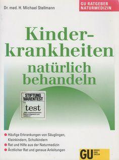 Kinderkrankheiten natürlich behandeln von Michael Stellmann Ratgeber Gesundheit School Children, Medicine, School, Tutorials