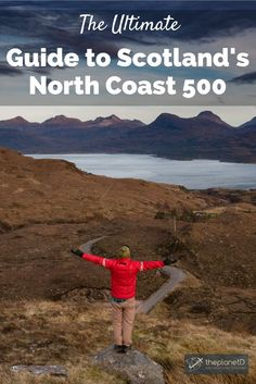 The Essential Guide to the North Coast 500 - Scotland's Rout 66 in 10 days