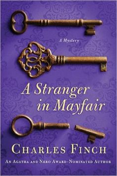 A Stranger in Mayfair (Charles Lenox Mysteries Book 4) - Kindle edition by Charles Finch. Mystery, Thriller & Suspense Kindle eBooks @ Amazon.com.