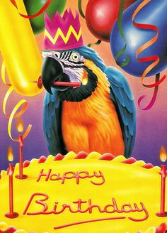 Parrot and Birthday Cake by Scott Wilson birds, balloons, brightly colored, colorful Birthday Jokes, Birthday Pins, Happy Birthday Fun, Happy Birthday Quotes, Happy Birthday Greetings, It's Your Birthday, Animal Birthday, Birthday Month, Friend Birthday
