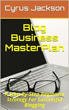 Blog Business MasterPlan: A Step-By-Step Beginners Strate... https://www.amazon.com/dp/B01LZ2IDRJ/ref=cm_sw_r_pi_dp_x_HRyCybTXKF1TP