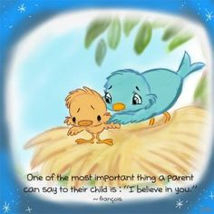 """One of the most important things a parent can say to their child is : """"I believe in you Buddha Doodle, Inner Child Healing, Tiny Buddha, Learning To Let Go, Live In The Present, Look In The Mirror, Love Your Life, Art Of Living, My Children"""