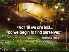 Not til we are lost...