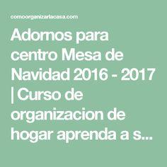 Adornos para centro Mesa de Navidad 2016 - 2017 | Curso de organizacion de hogar aprenda a ser organizado en poco tiempo