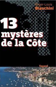 *13 mystères de la Côte, Roger-Louis Bianchini. Cliquez sur l'image pour écouter l'émission.