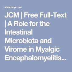 JCM  | Free Full-Text | A Role for the Intestinal Microbiota and Virome in Myalgic Encephalomyelitis/Chronic Fatigue Syndrome (ME/CFS)? | HTML