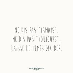 Franch Quotes : Mot apaisé - Confidentielles - The Love Quotes The Words, More Than Words, Cool Words, Top Quotes, Words Quotes, Best Quotes, Life Quotes, Sayings, French Words