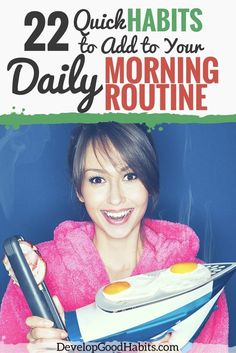 A morning routine can make or break your success. Learn about the best 22 daily routine activities and how these examples can transform your life.