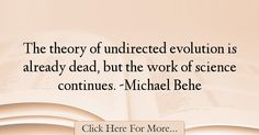 Michael Behe Quotes About Science - 62279