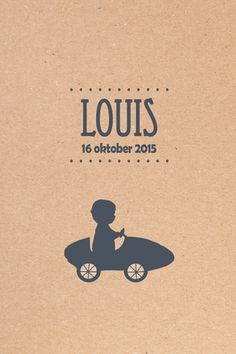 Geboortekaartje Louis - Pimpelpluis - https://www.facebook.com/pages/Pimpelpluis/188675421305550?ref=hl (# silhouet - kindje - jongen - lief - auto - stoer - karton - origineel)