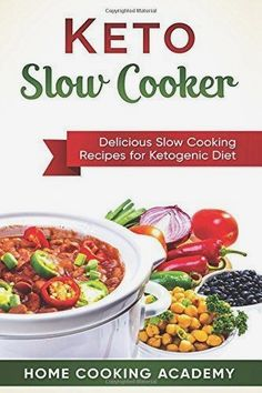 Keto Slow Cooker: Delicious Slow Cooking Recipes for the Ketogenic Diet (Home Cooking Academy) (Volume 1) * Check out this great product. (This is an affiliate link) #KetogenicDietForBeginners