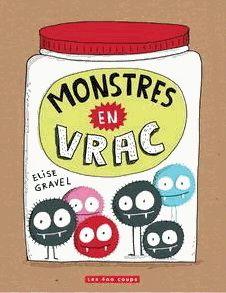 ÉLISE GRAVEL - Monstres en vrac - Livres Québécois - LIVRES - Renaud-Bray.com - Livres + cadeaux + jeux