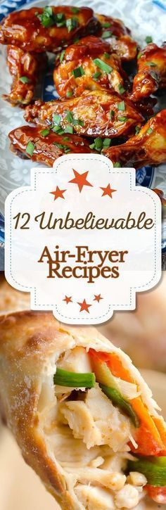 12 Unbelievable Recipes For Your Air-Fryer. I will be checking these to see what I can try.