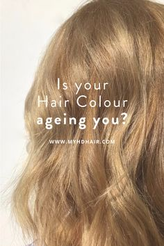 Is your Hair Colour making you look old?